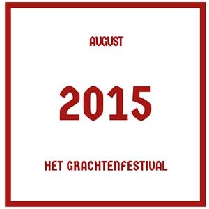 August 2015 'Het Grachtenfestival'