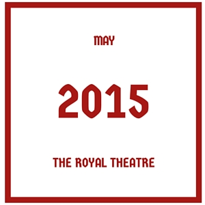 May 2015 The Royal Theatre